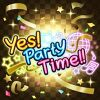 Yes! Party Time!!(イベントver.)
