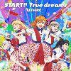 START!! True dreams